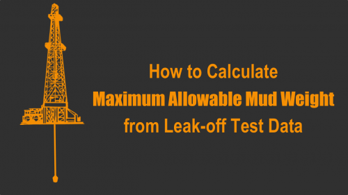 How to Calculate: Maximum Allowable Mud Weight from Leak-off Test Data