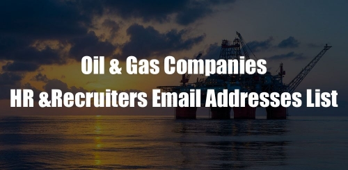 Worldwide Oil & Gas Companies HR- Recruiters Email Addresses