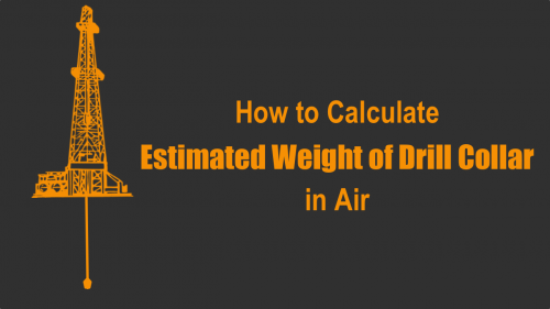 How to calculate Estimated Weight of Drill Collars in air